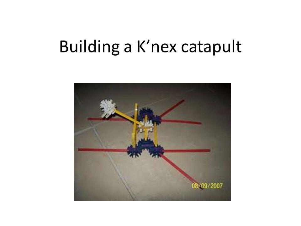 Building a K'nex catapult