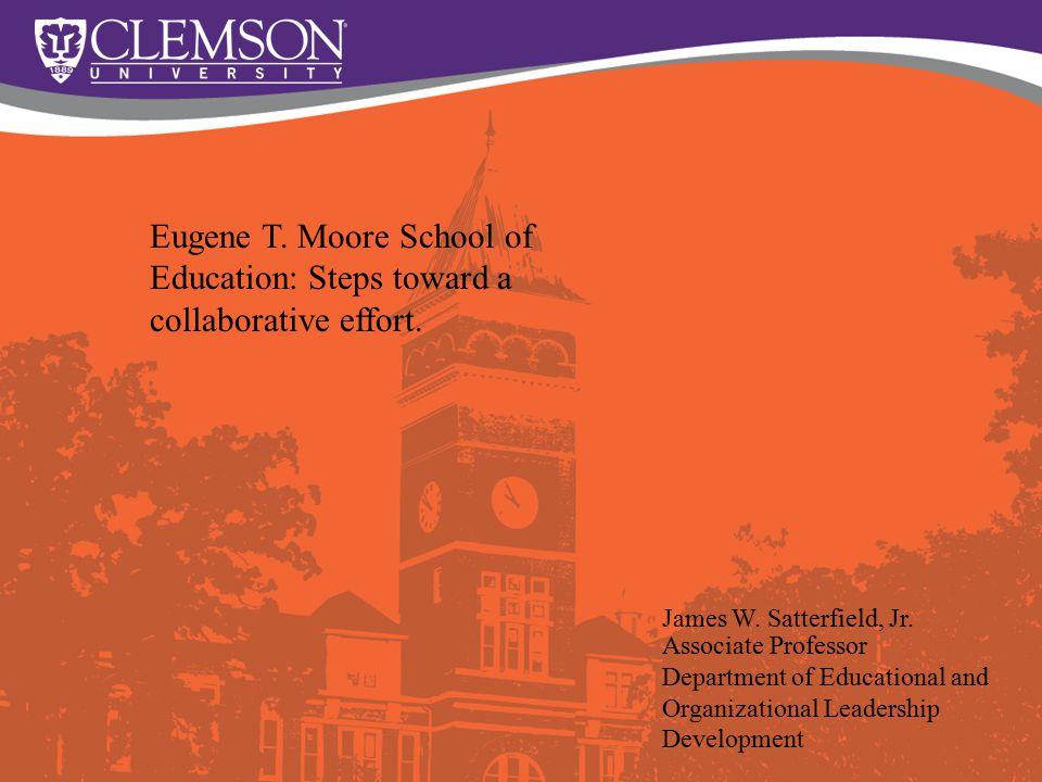 Eugene T.Moore School of Education: Steps toward a collaborative effort.