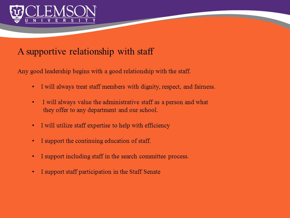 Any good leadership begins with a good relationship with the staff. I will always treat staff members with dignity, respect, and fairness. I will alwa