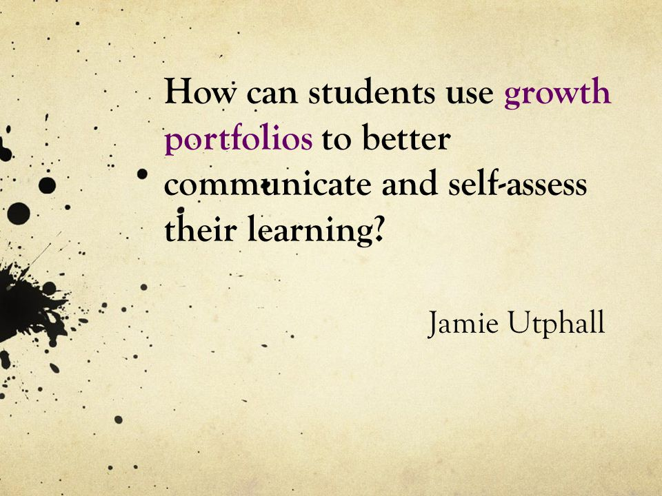 How can students use growth portfolios to better communicate and self-assess their learning.