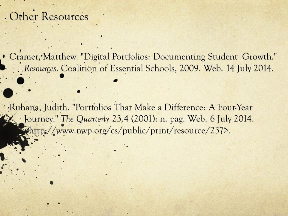 Other Resources Cramer, Matthew. Digital Portfolios: Documenting Student Growth. Resources.