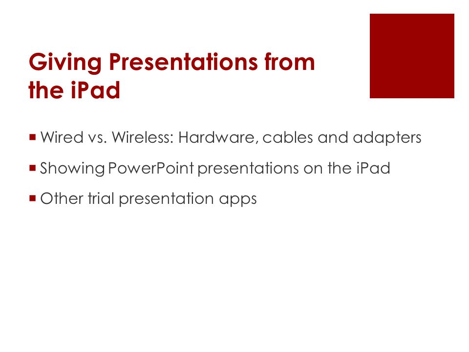 Giving Presentations from the iPad  Wired vs.