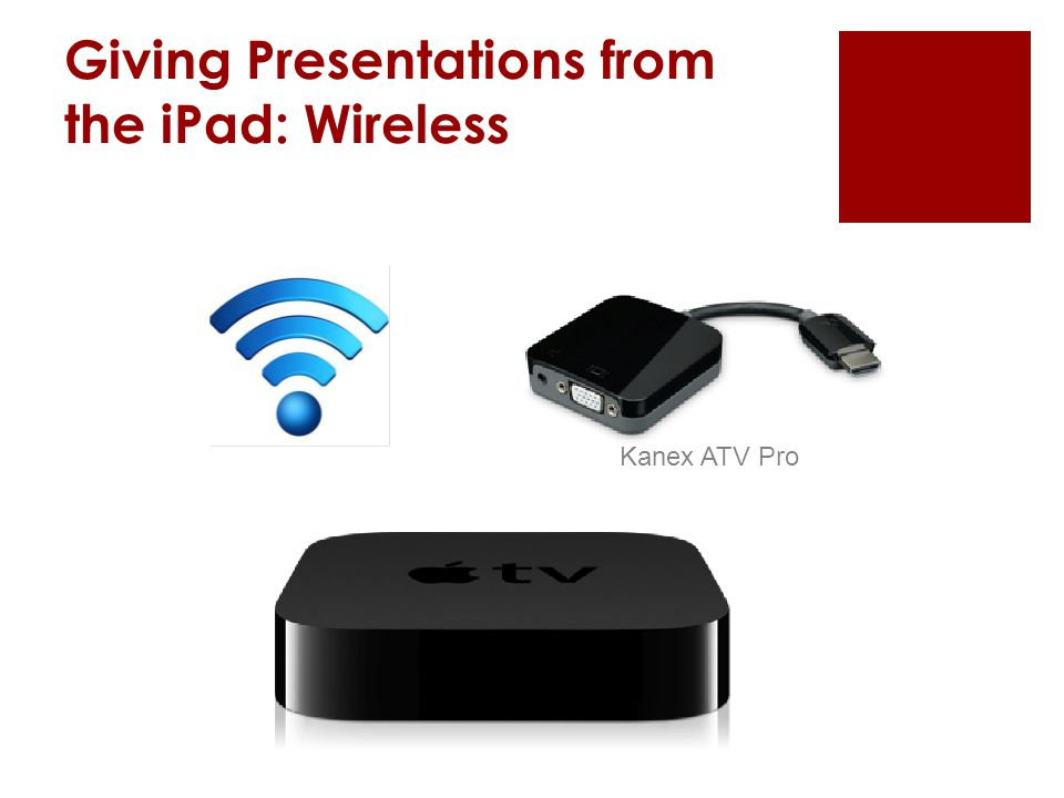 Giving Presentations from the iPad: Wireless Kanex ATV Pro
