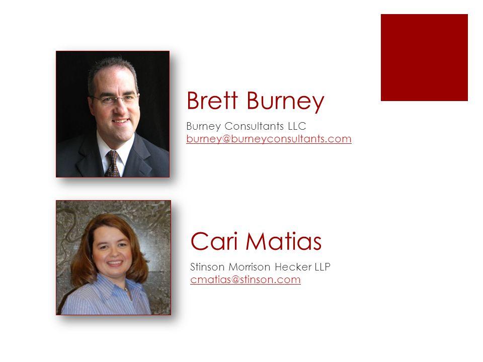 Brett Burney Burney Consultants LLC burney@burneyconsultants.com burney@burneyconsultants.com Cari Matias Stinson Morrison Hecker LLP cmatias@stinson.com cmatias@stinson.com
