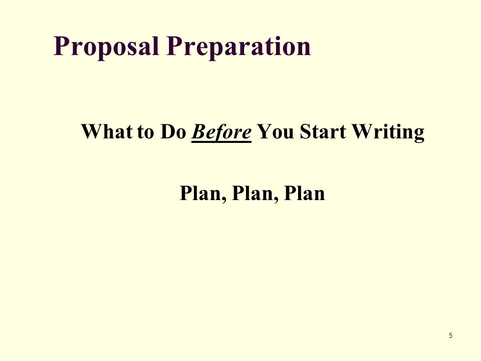 6 Proposal Preparation Identify Strengths, Weaknesses, & Identity Stick to your core mission, who you are, and what you do.