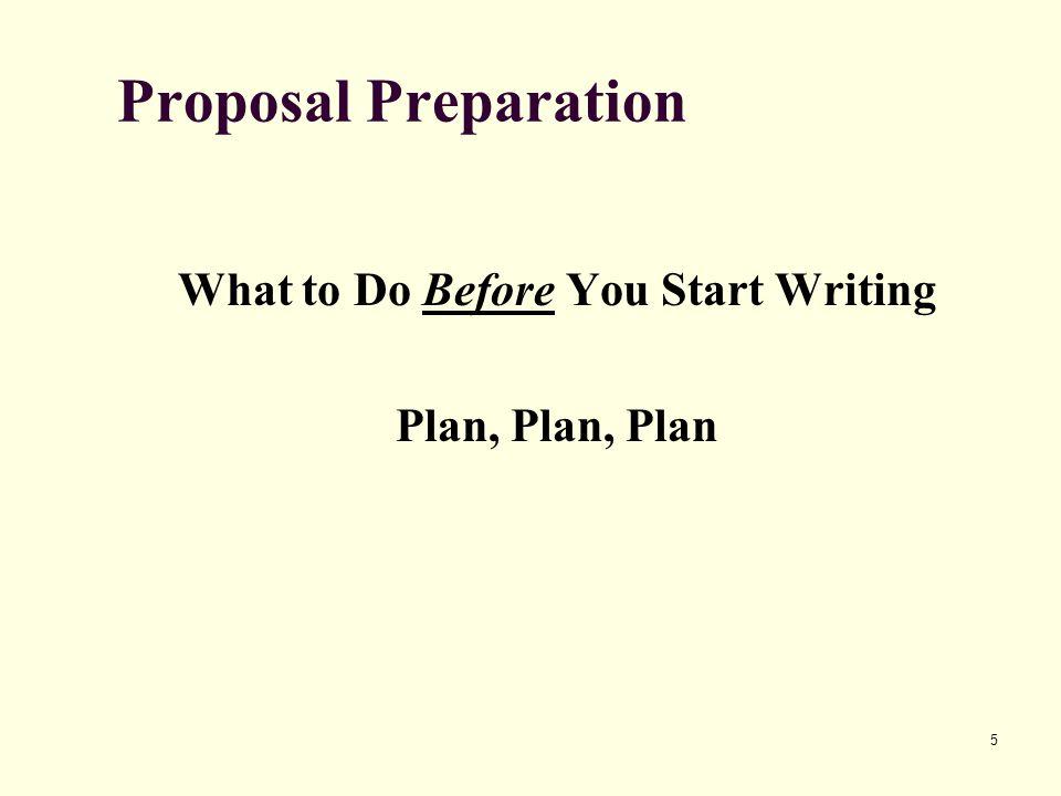 5 Proposal Preparation What to Do Before You Start Writing Plan, Plan, Plan