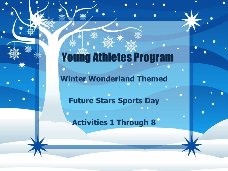 Winter Wonderland Fantasy Adventure For Young Athletes Future Stars Fun Day Activities