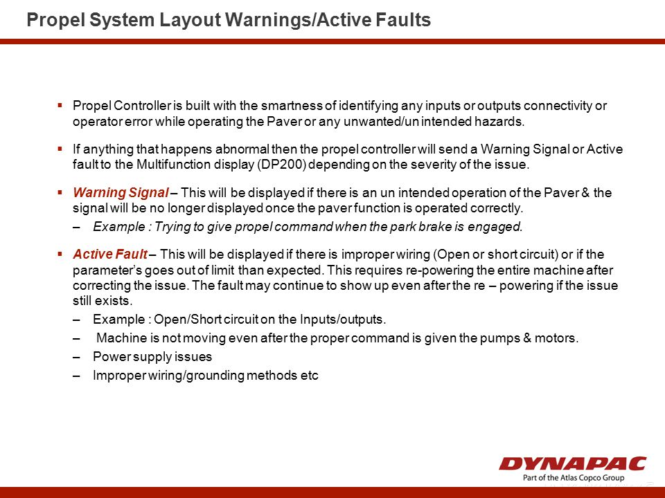 Propel System Layout Warnings/Active Faults  Propel Controller is built with the smartness of identifying any inputs or outputs connectivity or opera