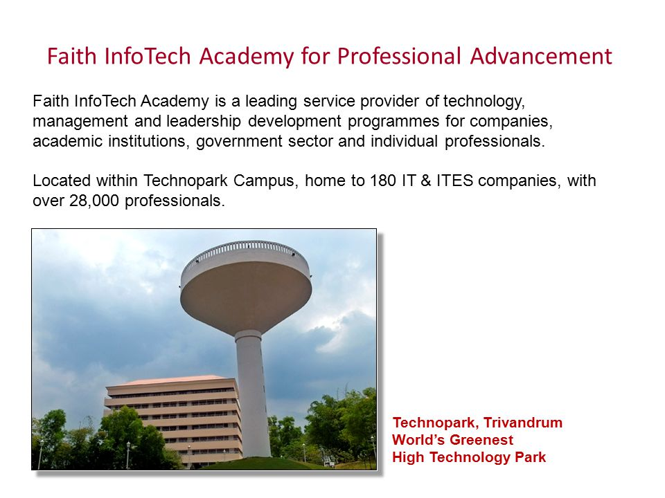 Faith InfoTech Academy for Professional Advancement Faith InfoTech Academy is a leading service provider of technology, management and leadership deve