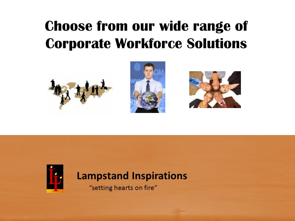 Lampstand Inspirations Choose from our wide range of Corporate Workforce Solutions setting hearts on fire