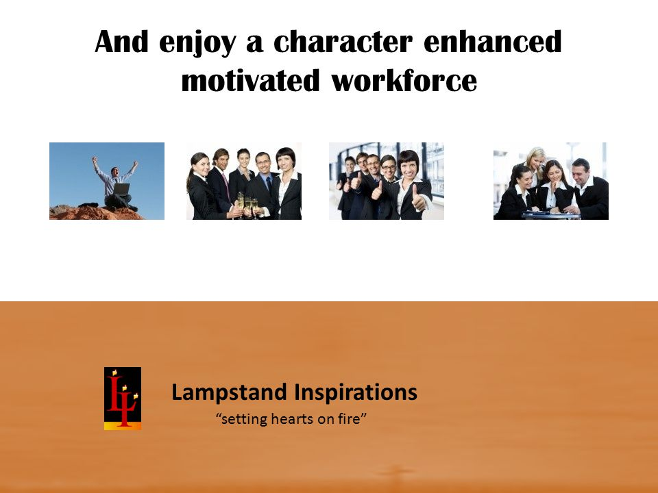 Lampstand Inspirations And enjoy a character enhanced motivated workforce setting hearts on fire