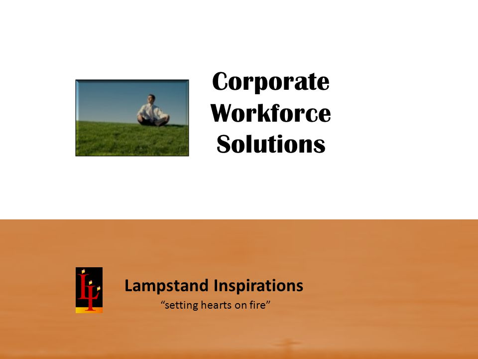 Corporate Workforce Solutions Lampstand Inspirations setting hearts on fire