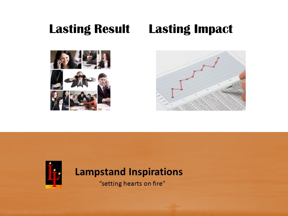 Lampstand Inspirations setting hearts on fire Lasting Result Lasting Impact