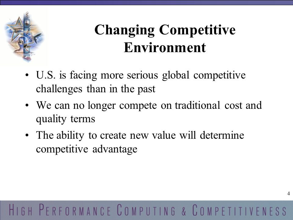 4 4 Changing Competitive Environment U.S.