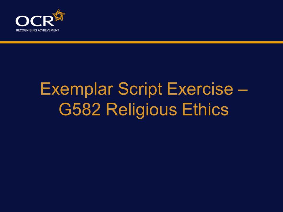 Exemplar Script Exercise – G582 Religious Ethics