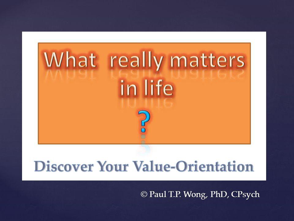 { © Paul T.P. Wong, PhD, CPsych