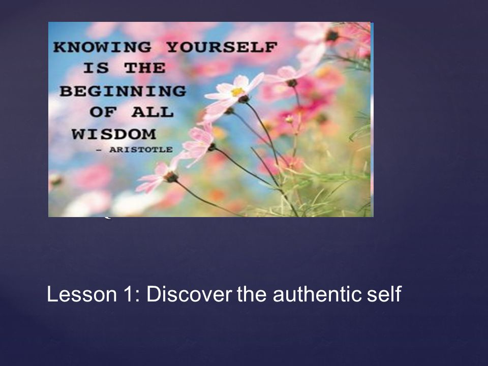 { Lesson 1: Discover the authentic self