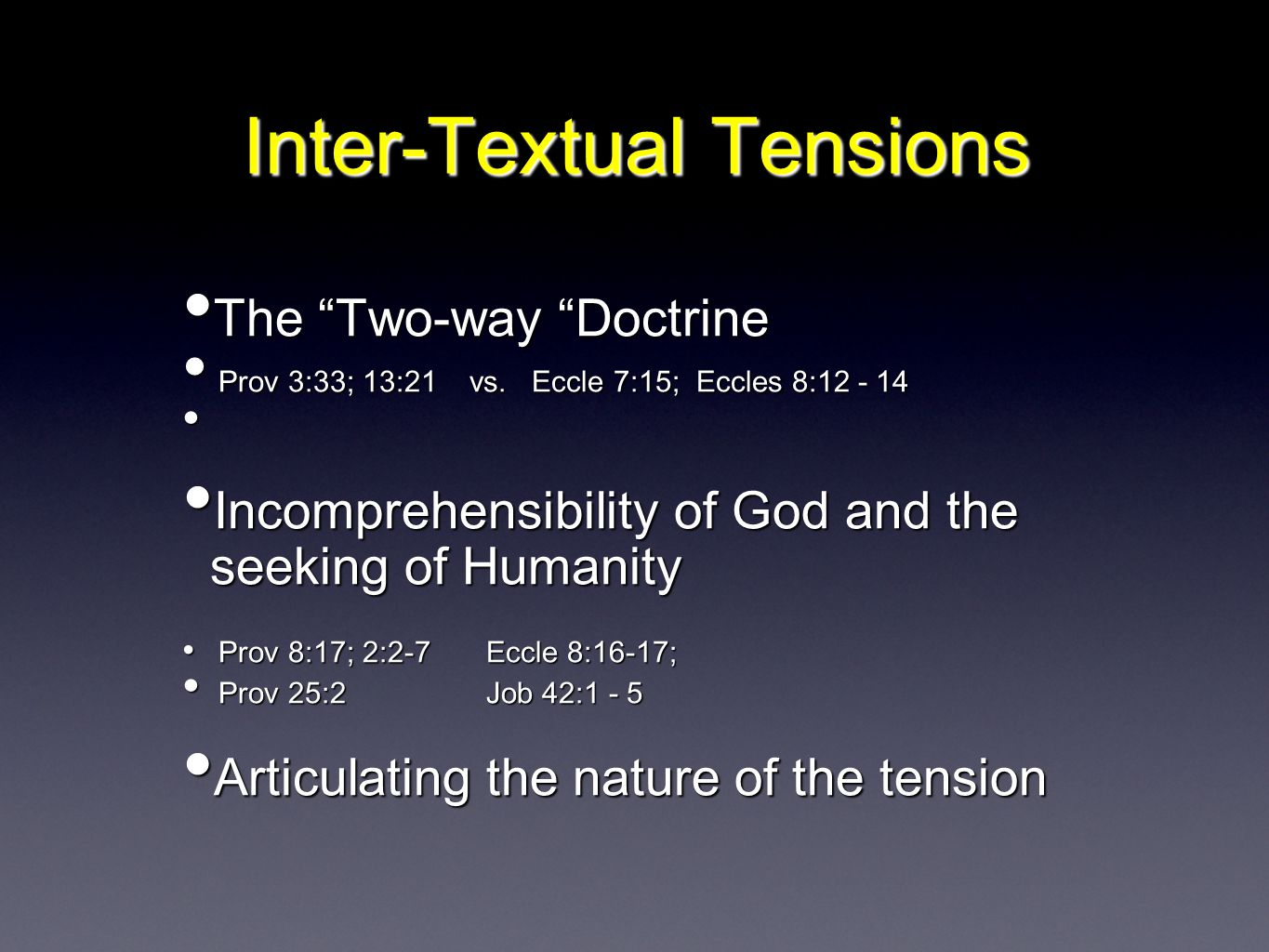 Inter-Textual Tensions The Two-way Doctrine The Two-way Doctrine Prov 3:33; 13:21 vs.