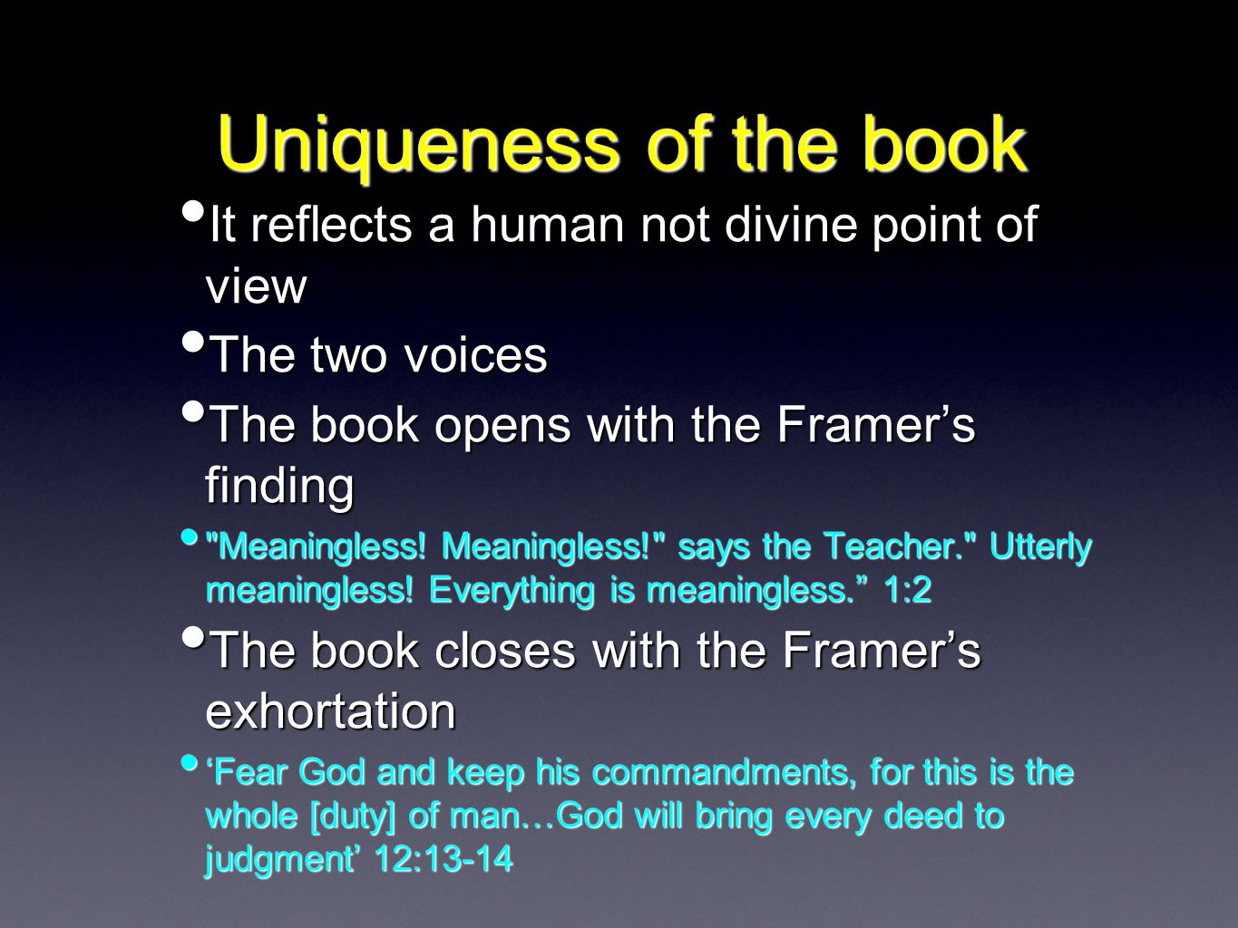 Uniqueness of the book It reflects a human not divine point of view It reflects a human not divine point of view The two voices The two voices The book opens with the Framer's finding The book opens with the Framer's finding Meaningless.