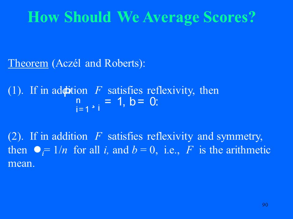 90 Theorem (Aczél and Roberts): (1). If in addition F satisfies reflexivity, then (2).