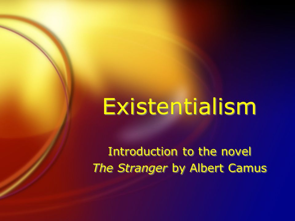 Wrap-Up FWrite at least one thing about existentialism that you agree with.