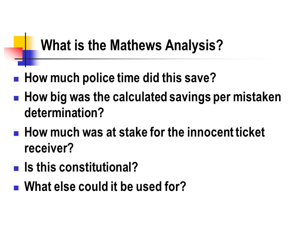 What is the Mathews Analysis. How much police time did this save.