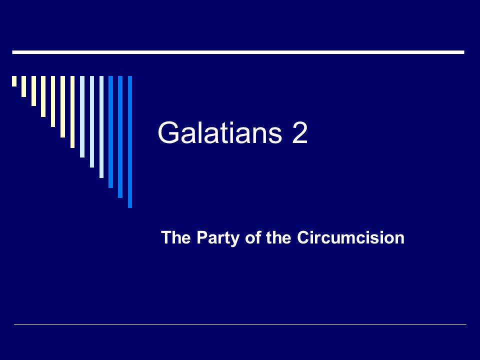 Galatians 2 The Party of the Circumcision