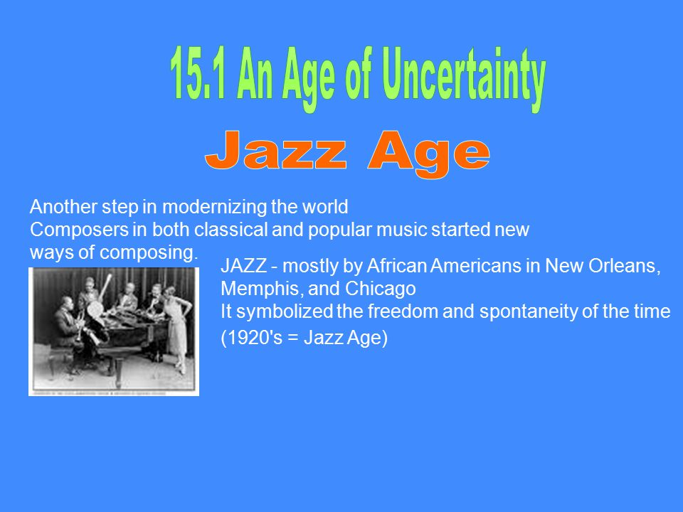The Jazz Age does not only refer to the birth of jazz but also a change in literature, art, and the people.