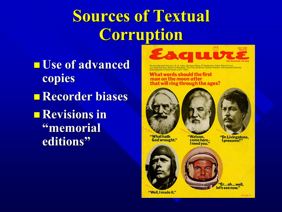 Sources of Textual Corruption n Use of advanced copies n Recorder biases