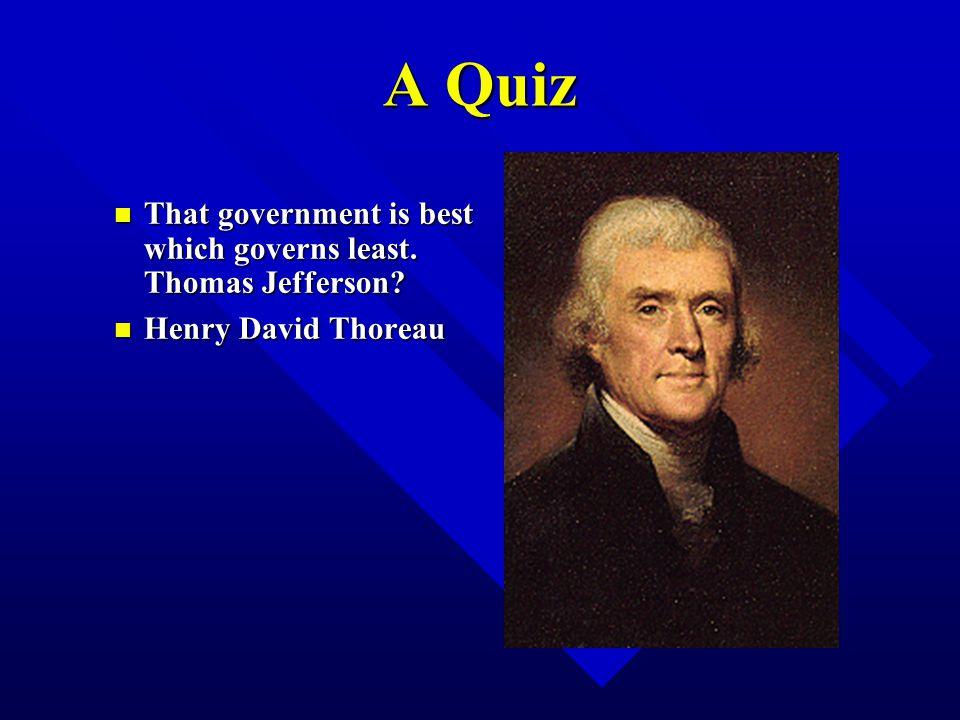 A Quiz n To n To the victors belong the spoils. Andrew Jackson? n Sen. n Sen. William L. Marcy