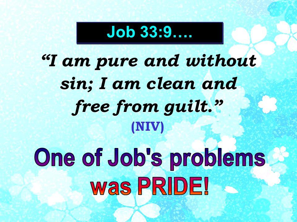 Job 33:9….
