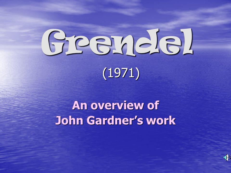 Grendel (1971) An overview of John Gardner's work