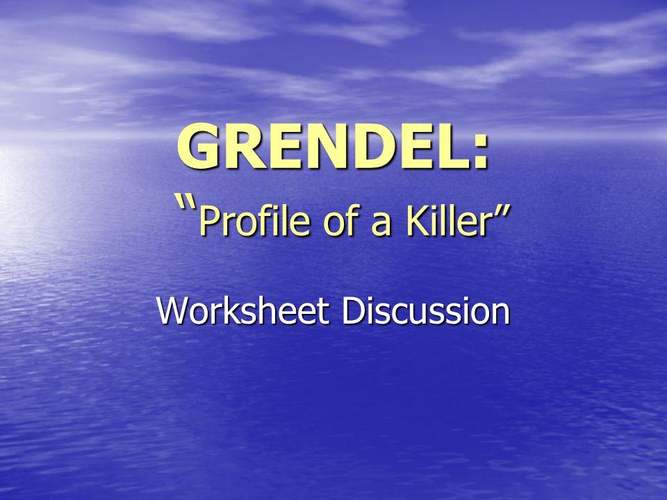 """GRENDEL: """" Profile of a Killer"""" Worksheet Discussion"""