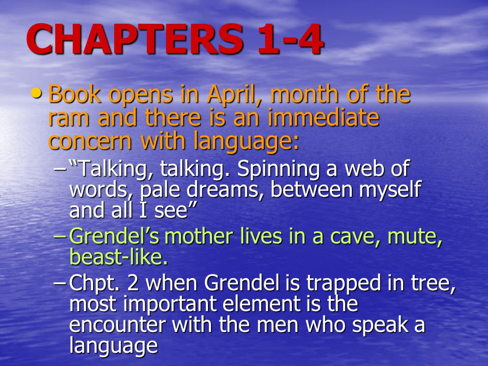 CHAPTERS 1-4 Book opens in April, month of the ram and there is an immediate concern with language: Book opens in April, month of the ram and there is