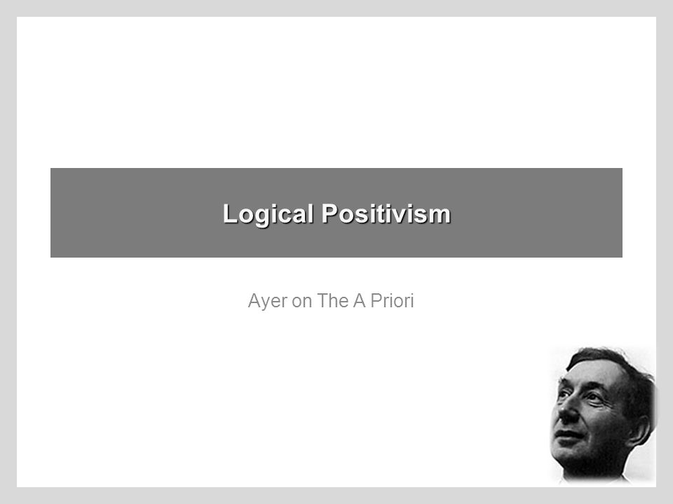Logical Positivism Ayer on The A Priori