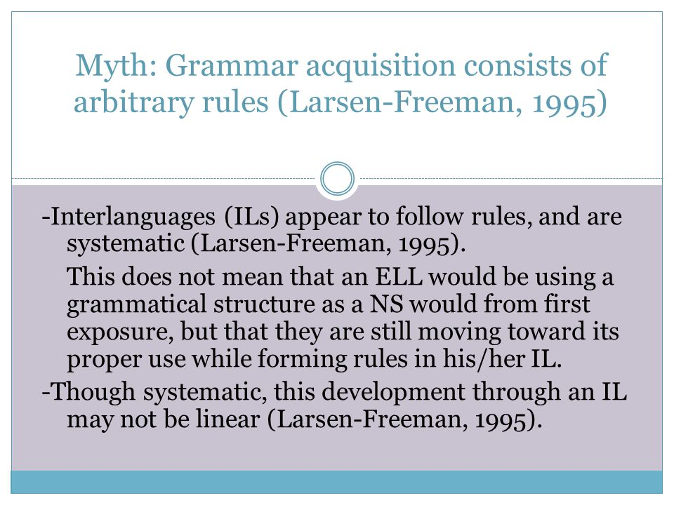 Arguments against Grammar Instruction: The study of grammar promotes knowledge about language not how to use the language (Krashen, 1983, p.