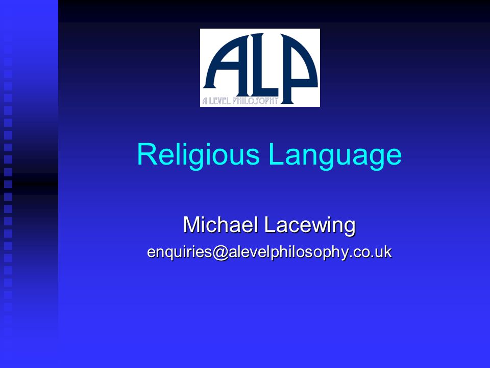 Religious Language Michael Lacewing enquiries@alevelphilosophy.co.uk