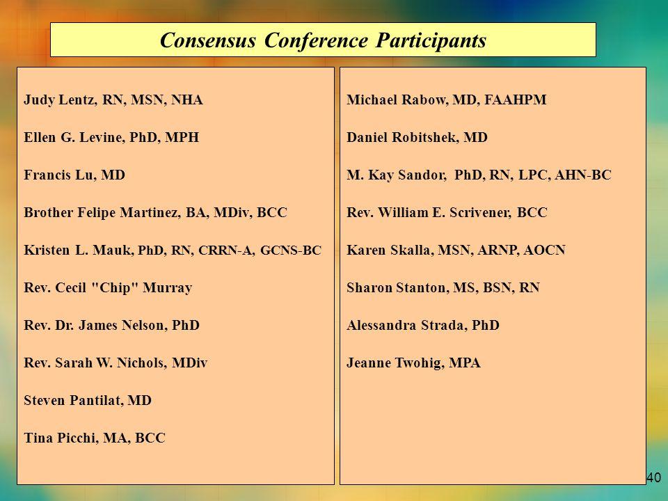 40 Michael Rabow, MD, FAAHPM Daniel Robitshek, MD M. Kay Sandor, PhD, RN, LPC, AHN-BC Rev. William E. Scrivener, BCC Karen Skalla, MSN, ARNP, AOCN Sha