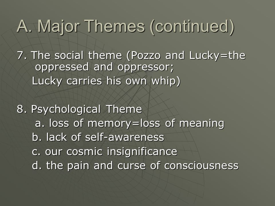 A. Major Themes (continued) 7.