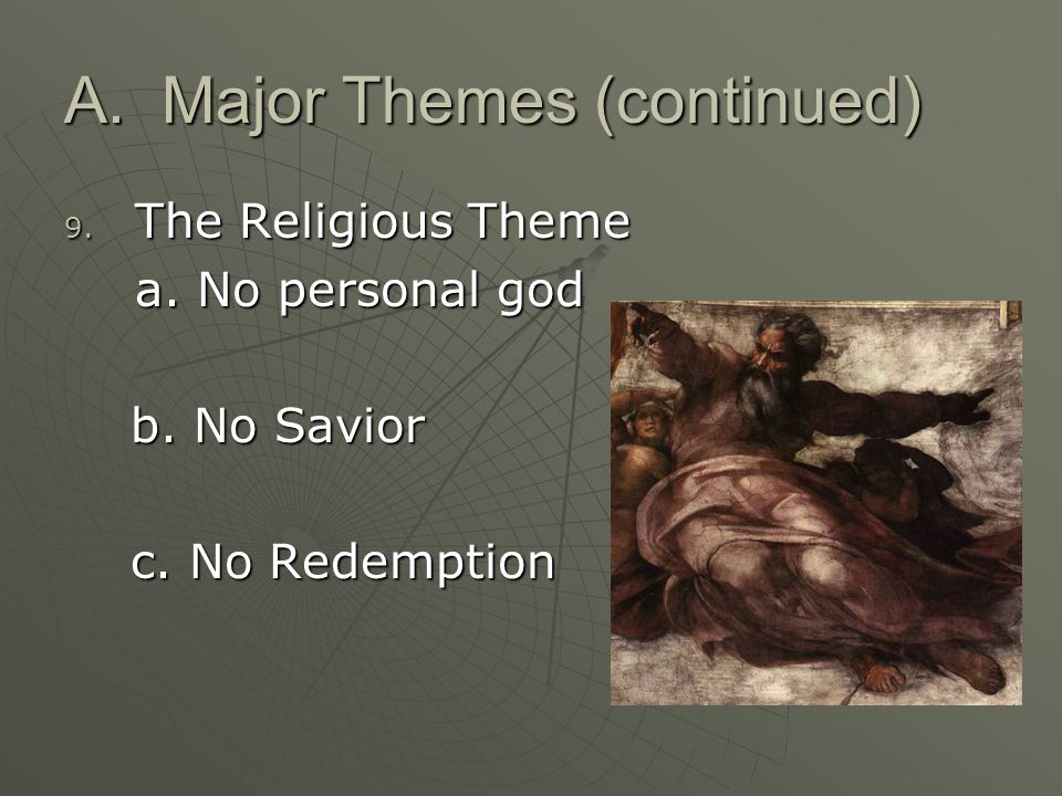 A.Major Themes (continued) 9. The Religious Theme a.