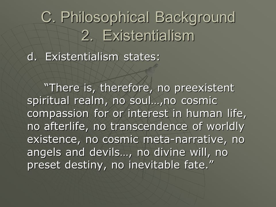 C. Philosophical Background 2. Existentialism d.