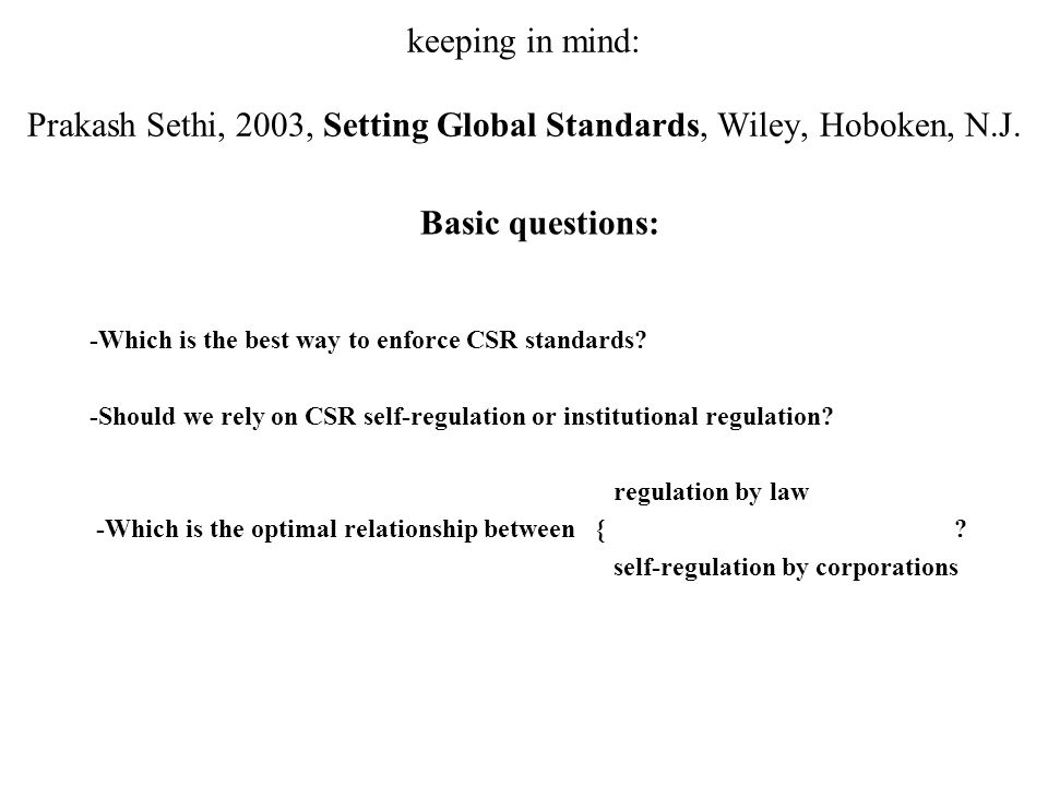 keeping in mind: Prakash Sethi, 2003, Setting Global Standards, Wiley, Hoboken, N.J.