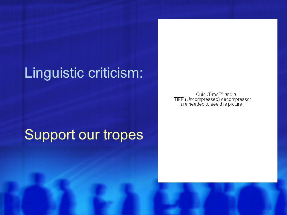 Linguistic criticism: Support our tropes