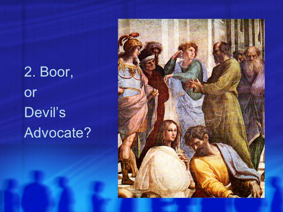 2. Boor, or Devil's Advocate