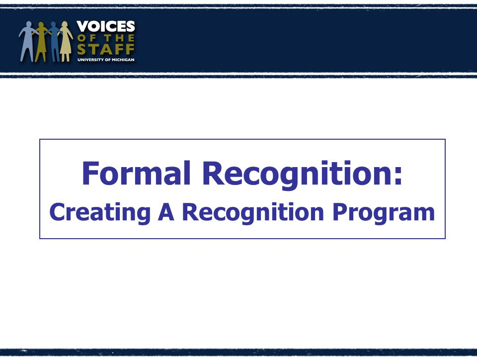 Formal Recognition: Creating A Recognition Program
