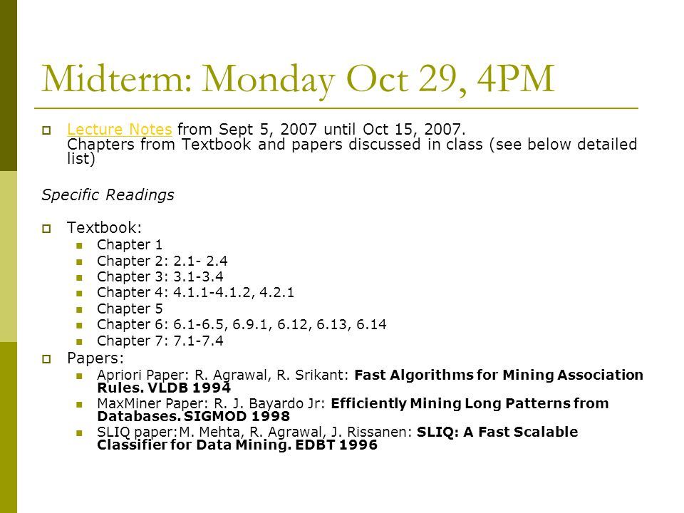 Midterm: Monday Oct 29, 4PM  Lecture Notes from Sept 5, 2007 until Oct 15, 2007.