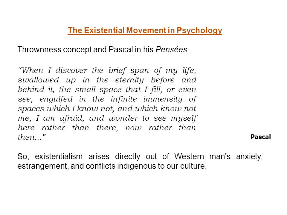 The Existential Movement in Psychology Thrownness concept and Pascal in his Pensées...