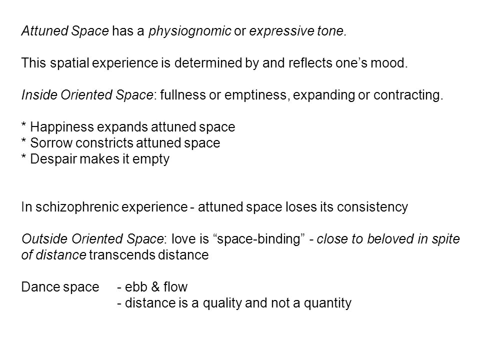 Attuned Space has a physiognomic or expressive tone.