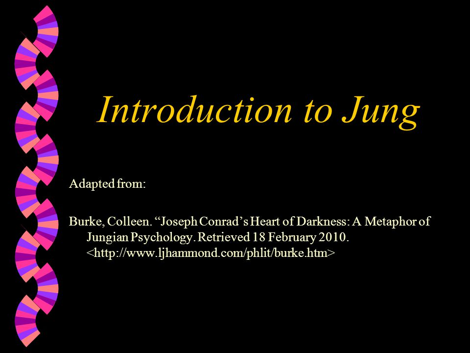 Introduction to Jung Adapted from: Burke, Colleen.