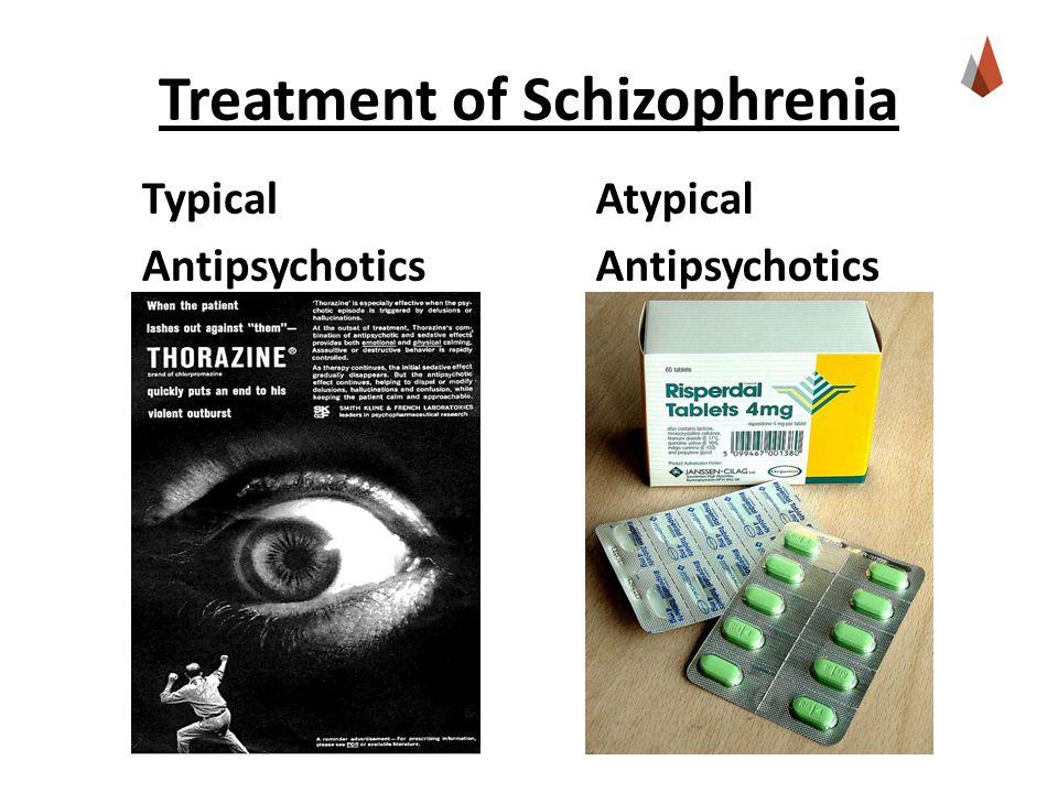 Atypical Antipsychotics Typical Antipsychotics